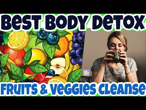 BEST FOODS for DETOX Your Body: Cleansing Your Body of Harmful Toxins | BEST DETOXING FOODS to Eat