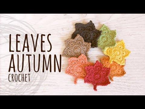 Tutorial Crochet Leaves Atumumn Thanksgiving Day or Halloween