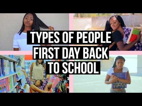 Types Of People  First Day Back To High School 