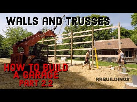 How to Build a Garage Part 2.2 Walls and Trusses