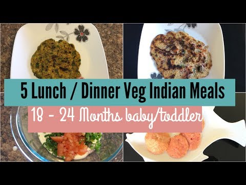 5 Lunch/Dinner Toddler Meal Ideas (18 to 24 months baby) | Indian Vegetarian
