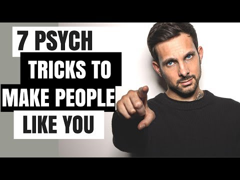7 Psychological Tricks To Make People Like You Immediately - Tricks to get someone to like you