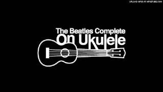 Beatles on Ukulele - All you need is love
