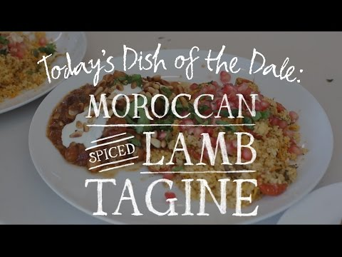 Dish of the Dale: Moroccan Spiced Lamb Tagine