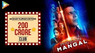 Akshay Kumar Enters 200 Crore Club with Mission Mangal | Akshay's 10th Successful Film in a Row