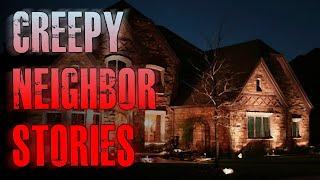 4 TRUE Creepy Neighbor Horror Stories | True Scary Stories