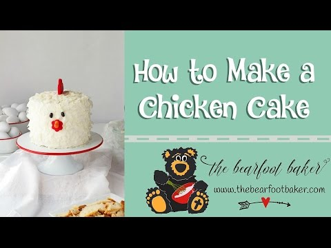 How to Make a Chicken Cake | The Bearfoot Baker