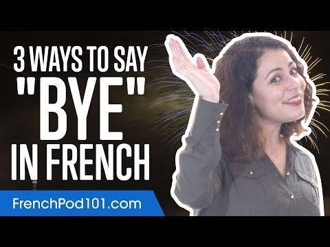 3 Ways to Say Bye in French