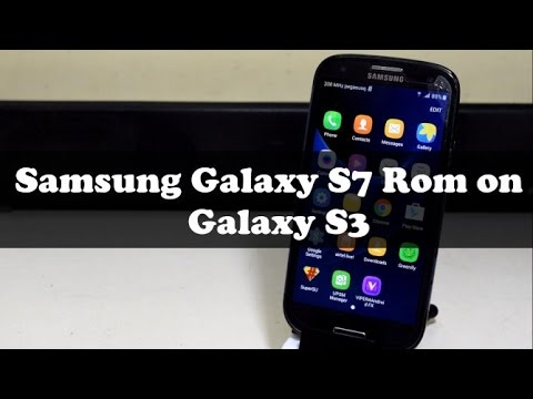 Install Galaxy S7 Rom On Samsung Galaxy S3!