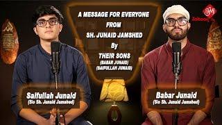 A Message for Everyone from Sh. Junaid Jamshed by Babar Junaid & Saifullah Junaid | Zaitoon.tv