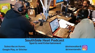 Southside Heat W/ Antoine Walker And Clement Townsend Sports & Entertainment Podcast