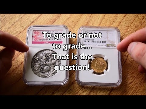 My thoughts on Coin Grading - Why do you grade coins?