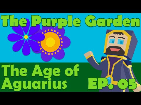 The Purple Garden: A Garden of Glass Modpack - Ep. 05 - The Age of Aguarius