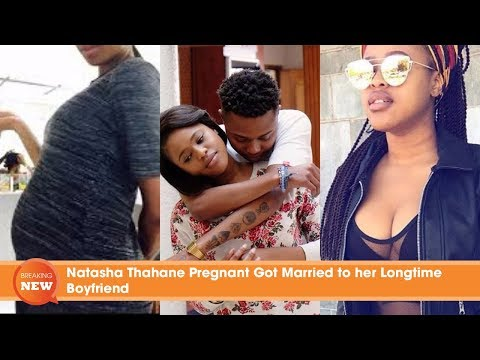 Natasha Thahane Pregnant Got Married to her Longtime Boyfriend