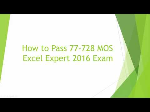 How to Pass 77-728 MOS Excel Expert 2016 Exam. [HD]
