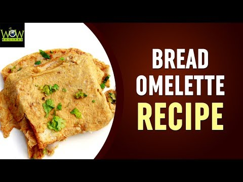Bread Omelette Recipe | How to Make Bread Omelette at Home? | Online Kitchen | Wow Recipes
