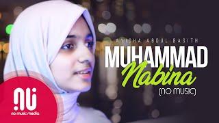 Muhammad Nabina (2020) - Latest NO MUSIC Version   Ayisha Abdul Basith (Lyrics)