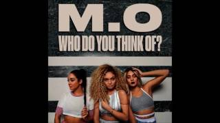 M.O  - Who Do You Think Of (Audio)