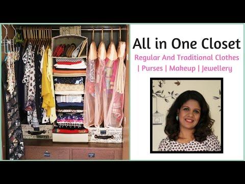 Closet Organization - Regular clothes | Sarees | Anarkalis | Makeup | Jewelry | Purses