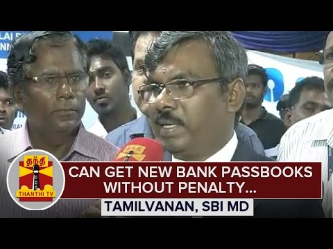 Can get New Bank Passbooks without Penalty : SBI Managing Director - Thanthi TV