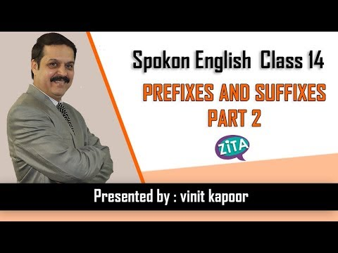 English Speaking Class 14- Prefixes & Suffixes- Part 2- Vocabulary building exercise