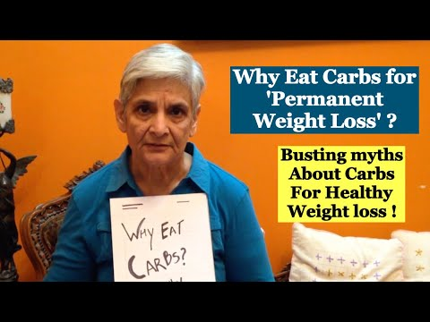 Why eat Carbs for Healthy and Permanent Weight Loss | Good Crabs Vs Bad Carbs | All about Carbs