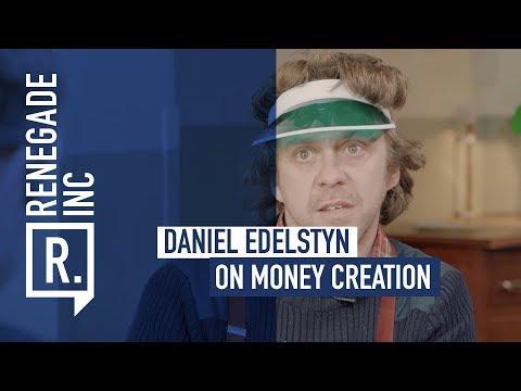 DANIEL EDELSTYN on Money Creation