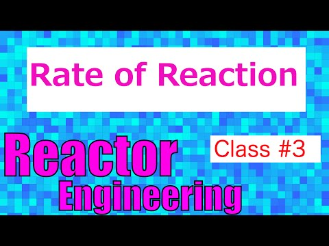 Rate of Reaction in Chemical Reactors // Reactor Engineering - Class 3