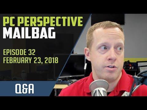 PCPer Mailbag #32 - 2/23/2018