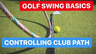GOLF SWING BASICS MOVING CLUB PATH