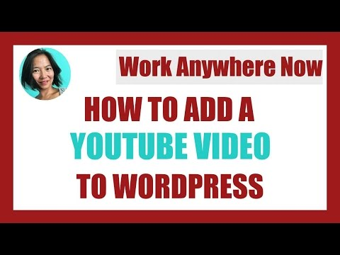 How To Add Or Embed A YouTube Video to WordPress