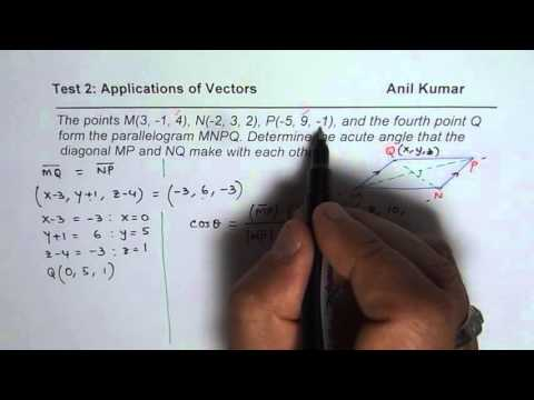 Determine Parallelogram Vertex and Angle Between Diagonals Vector Applications Test
