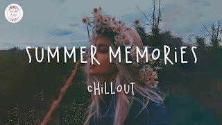 Summer Memories 🌻 English chill songs 2020 / Lauv, Troye Sivan, Chelsea Cutler