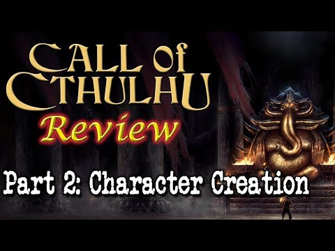 Call of Cthulhu: Part 2 - Character Creation