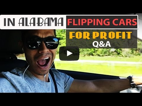 In Alabama flipping cars for profit Q&A