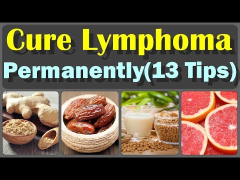 How To Reduce Lymphoma And 13 Beneficial Home Remedies For Lymphoma Which Are Really Effective