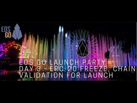 EOS Go Launch Party - Day 3 - ERC-20 Freeze, Chain Validation for Launch
