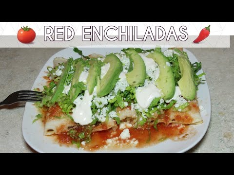 HOW TO MAKE MEXICAN RED ENCHILADAS
