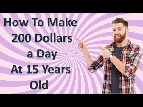 How To Make 200 Dollars A Day 👍 At 15 Years Old (Or Broke Beginner) ✅
