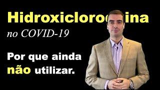 Hidroxicloroquina no COVID-19, por que ainda não utilizar. | Luiz Fernando Falcão, MD, MBA, PhD, TSA