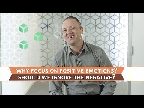 Why focus on positive emotions? Should we ignore the negative?