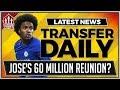 Mourinhos Willian Reunion Manchester United Transfer News