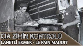 Cia Zihin Kontrolü Projesi - Lanetli Ekmek