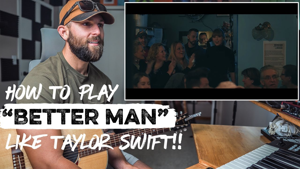 """How To Play """"Better Man"""" By TAYLOR SWIFT   REACTION + Guitar Tutorial and CHORDS"""