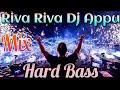 Riva Riva Dj Appu Mix 2019 Bass Bosted