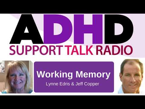 Working Memory and ADHD Podcast with Jeff Copper and Lynne Edris