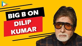 Big B On Dilip Kumar And Remembering
