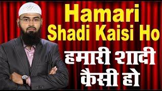 Humari Shadi Kaisi Ho By Adv. Faiz Syed