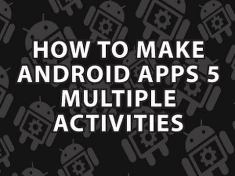 How to Make Android Apps 5 : Multiple Android Activities