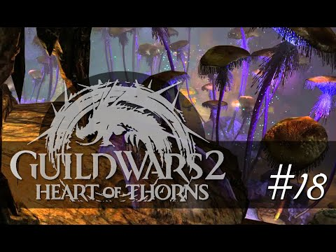 #18 Wehrhafte Pilze ▪ GUILD WARS 2 Heart of Thorns (deutsch/german/HD+)